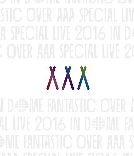 AAA Special Live 2016 in Dome -FANTASTIC OVER- [Blu-ray]