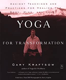 Yoga for Transformation: Ancient Teachings and Practices for Healing the Body, Mind,and Heart (Compass) by [Kraftsow, Gary]