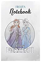 Frozen Notebook: Disney Frozen 2 Anna Elsa Sisters Always Find A Way Disney Frozen Blank Ruled Elsa Princess Frozen Notebook for Girls with 120 Pages of 6in x 9in Blank Paper for Drawing Doodling or Learning For Kids