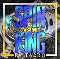 Spin King 90's West Coast / DJ Ta2ro