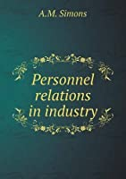 Personnel Relations in Industry
