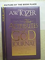 The Attributes of God Journal: A Six Month Devotional Journey into the Father's Heart
