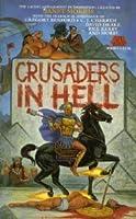 CRUSADERS IN HELL (Heroes in Hell Series)