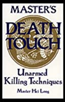 Master's Death Touch: Unarmed Killing Techniques