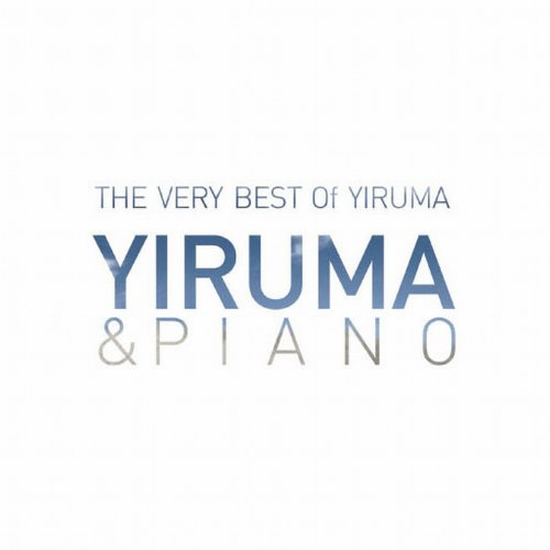 The Very Best Of Yiruma: Yirum...