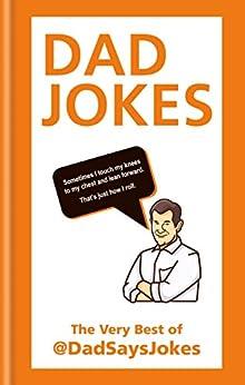 Dad Jokes: The very best of @DadSaysJokes (Dad Says Jokes) by [Jokes, Dad Says]