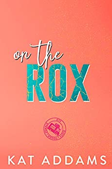 On the Rox (DTF Book 1) by [Addams, Kat]