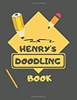 Henry's Doodle Book: Personalised Henry Doodle Book/ Sketchbook/ Art Book For Henrys, Children, Teens, Adults and Creatives | 100 Blank Pages For Full Creativity | A4