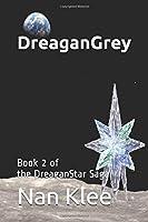 DreaganGrey: Book 2 of the DreaganStar saga