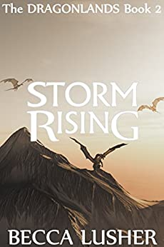 Storm Rising (Dragonlands Book 2) by [Lusher, Becca]