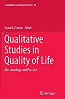 Qualitative Studies in Quality of Life: Methodology and Practice (Social Indicators Research Series)