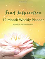 12 Month Weekly Planner: January 1 - December 31, 2020