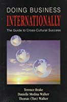 Doing Business Internationally: The Guide to Cross-Cultural Success
