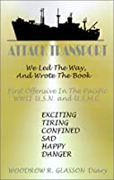Attack Transport: We Led the Way, We Wrote the Book- First Offensive in the Pacific Wwii - U5N and Usmc