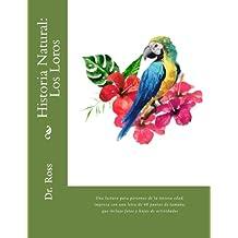 Historia Natural: Los Loros: Una lectura para personas de la tercera edad, impresa con una letra de 48 puntos de tamaño, que incluye fotos y hojas de actividades (Spanish Edition)