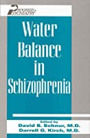 Water Balance in Schizophrenia (Progress in Psychiatry Series, No 48)