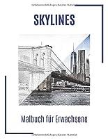 Skyline Malbuch fuer Erwachsene: 50 einzigartige und detailreiche Skylines