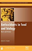 Antioxidants in Food and Biology: Facts and Fiction (Oily Press Lipid Library Series)
