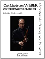 Carl Maria Von Weber - Concertino for Clarinet: Clarinet and Piano (Charles Neidich 21st Century Series for Clarinet)