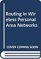 Routing In Wireless Personal Area Networks