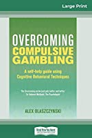 Overcoming Compulsive Gambling (16pt Large Print Edition)
