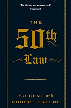 The 50th Law (The Robert Greene Collection Book 1) by [50 Cent, Greene, Robert]