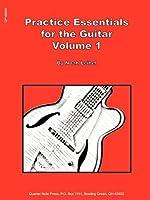 Practice Essentials for the Guitar Volume 1
