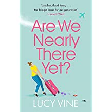 Are We Nearly There Yet?: The ultimate laugh-out-loud holiday read to pack in your beach bag this summer