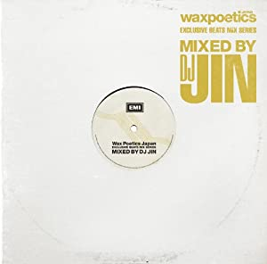 waxpoetics presents EXCLUSIVE BEATS MIX SERIES Mixed by DJ JIN