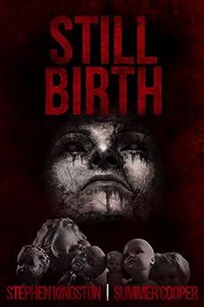 Still Birth by [Kingston, Stephen, Cooper, Summer]