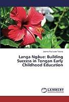 Langa Ngaue: Building Success in Tongan Early Childhood Education