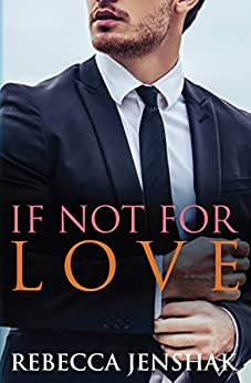 If Not For Love by [Jenshak, Rebecca]