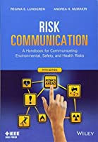 Risk Communication: A Handbook for Communicating Environmental, Safety, and Health Risks by Regina E. Lundgren Andrea H. McMakin(2013-07-29)