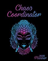 Chaos Coordinator 2020 Planner: Psychedelic Buddha One Year Weekly Planner & Schedule Agenda with Inspirational Quotes | Motivational Organizer with To-Do's, U.S. Holidays, Vision Boards & Notes