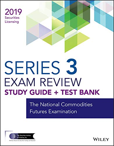 Download Wiley Series 3 Securities Licensing Exam Review 2019 + Test Bank: The National Commodities Futures Examination 1119552559