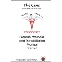 The Cane: Exercise, Wellness and Rehabilitation Manual