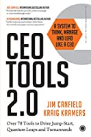 CEO Tools 2.0: A System to Think, Manage and Lead Like a CEO