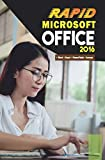 Microsoft Office 2016 Rapid Edition: Word, Excel, PowerPoint, Access