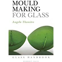 Mould Making for Glass