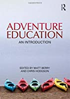 Adventure Education: An Introduction by Unknown(2011-05-26)