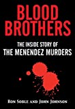 Blood Brothers: The Inside Story of the Menendez Murders (English Edition)