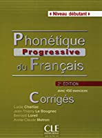 Phonétique progressive du français - Niveau débutant. Corrigés
