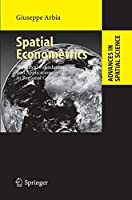 Spatial Econometrics: Statistical Foundations and Applications to Regional Convergence (Advances in Spatial Science)