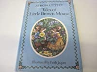 Tales of Little Brown Mouse