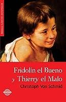 Fridolín El Bueno Y Thierry El Malo