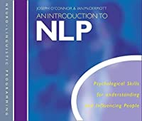 An Introduction to Nlp: Psychological Skills for Understanding and Influencing People by Joseph O'Connor(2010-01-01)