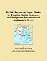 The 2007 Import and Export Market for Direction-Finding Compasses and Navigational Instruments and Appliances in Greece