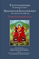 Tattvasiddhi and Madhyamakalankara: Attainment of Suchness and Ornament of the Middle Way