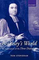 Berkeley's World: An Examination of the Three Dialogues