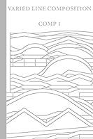Comp 1: Varied Line Composition (kulsiz Comp)